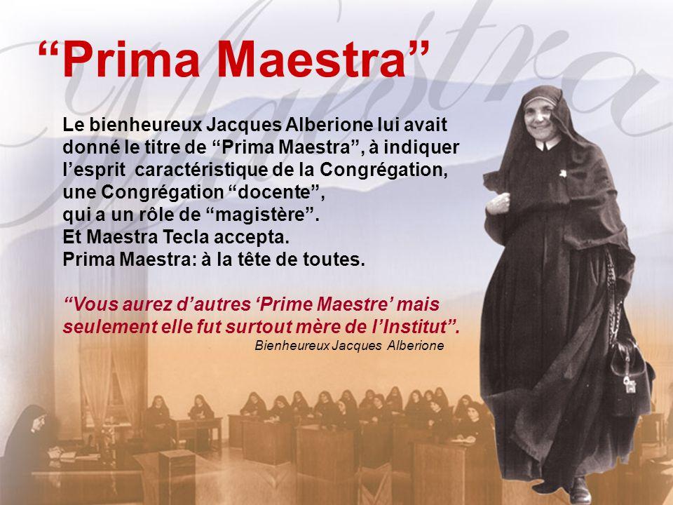 Prima Maestra Le bienheureux Jacques Alberione lui avait donné le titre de Prima Maestra, à indiquer lesprit caractéristique de la Congrégation, une Congrégation docente, qui a un rôle de magistère.
