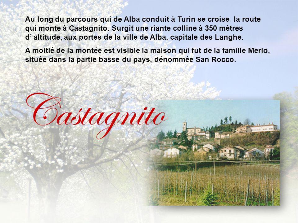 Castagnito Au long du parcours qui de Alba conduit à Turin se croise la route qui monte à Castagnito.
