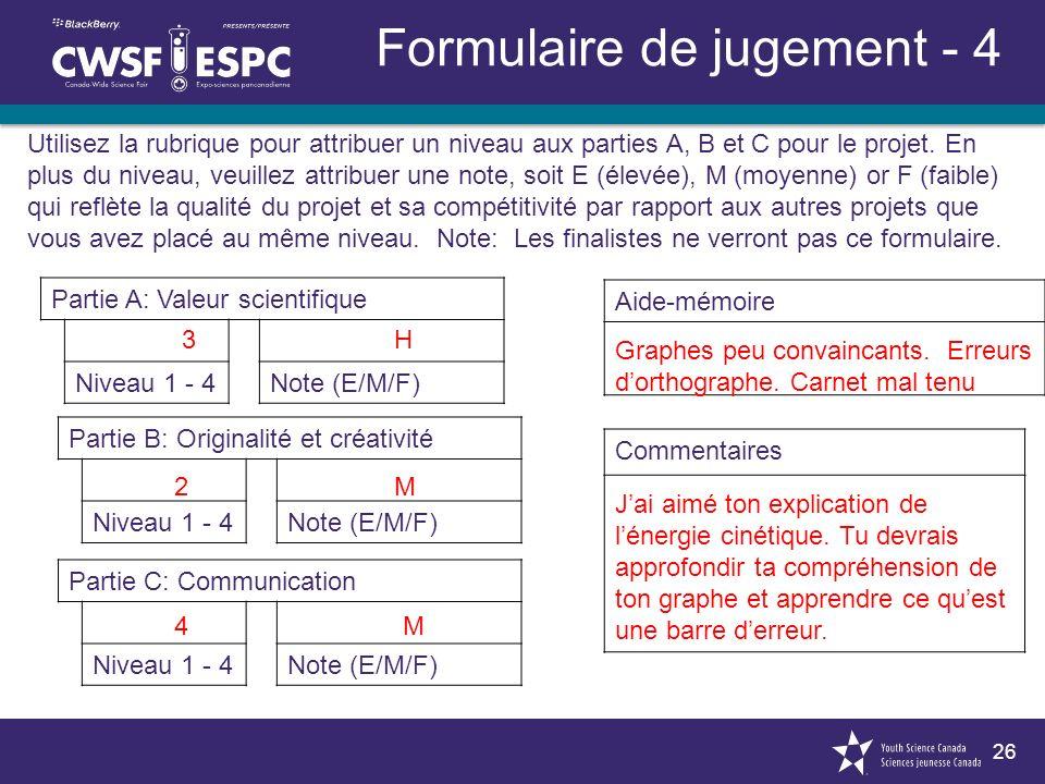 26 Formulaire de jugement - 4 Utilisez la rubrique pour attribuer un niveau aux parties A, B et C pour le projet. En plus du niveau, veuillez attribue