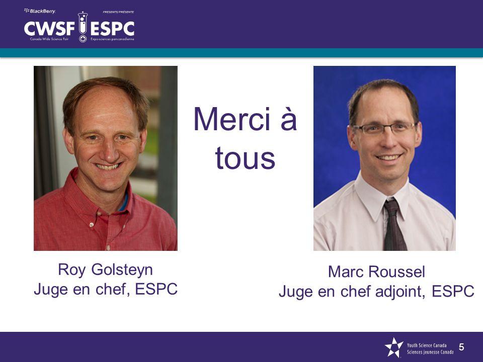 5 Merci à tous Roy Golsteyn Juge en chef, ESPC Marc Roussel Juge en chef adjoint, ESPC