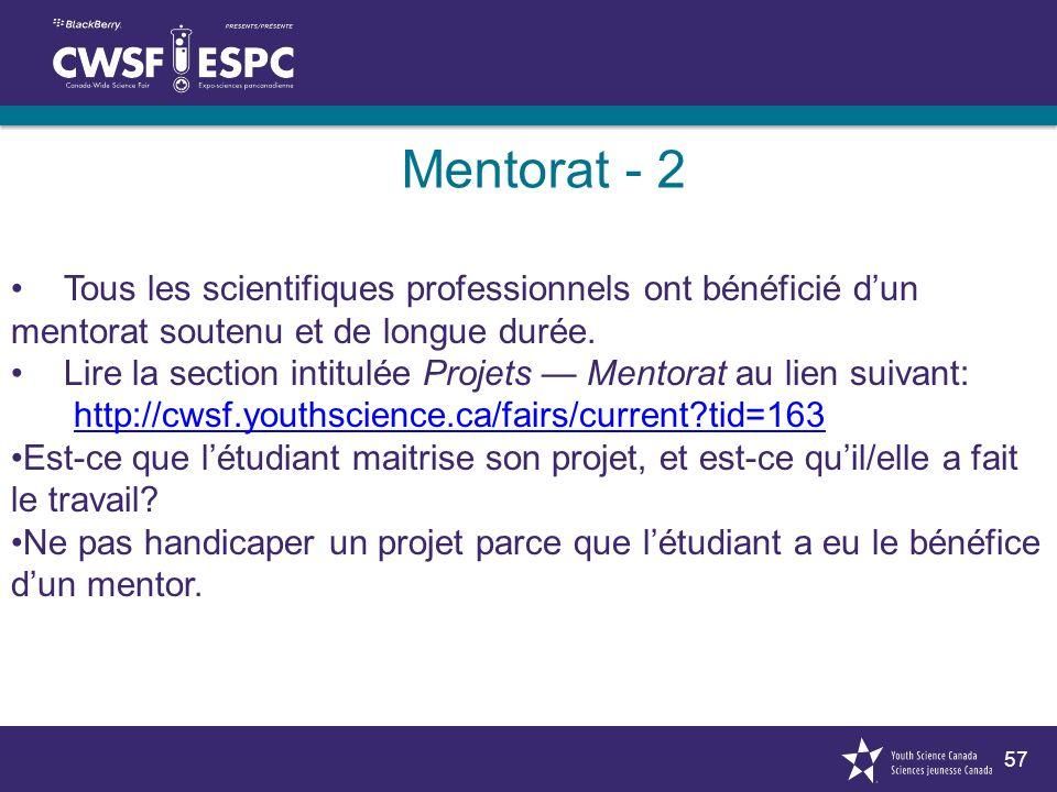 57 Mentorat - 2 Tous les scientifiques professionnels ont bénéficié dun mentorat soutenu et de longue durée. Lire la section intitulée Projets Mentora