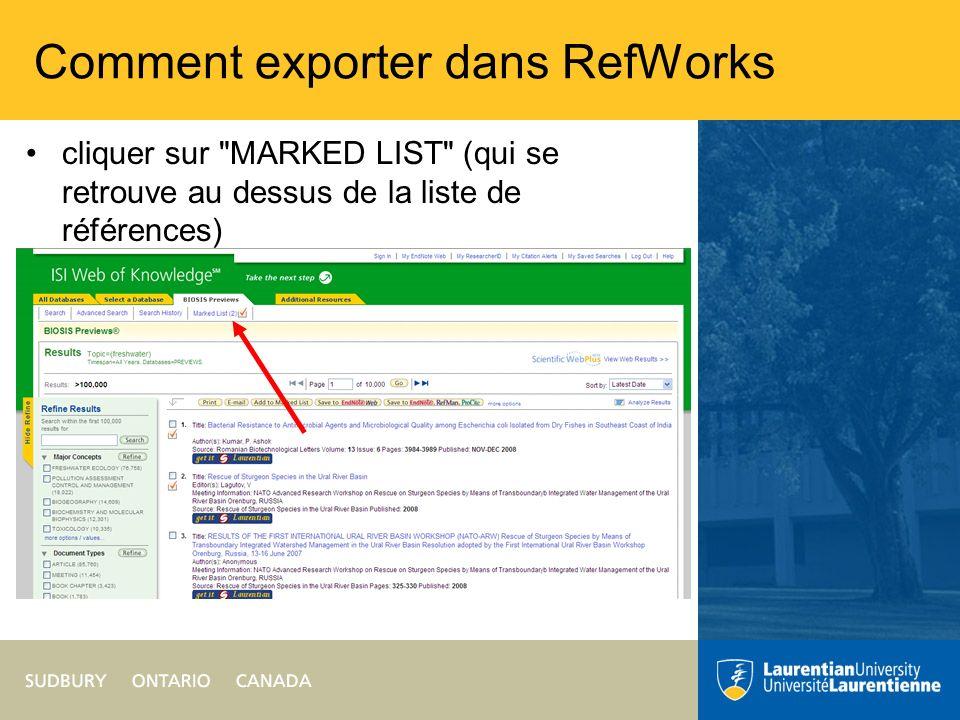 Comment exporter dans RefWorks cliquer sur MARKED LIST (qui se retrouve au dessus de la liste de références)