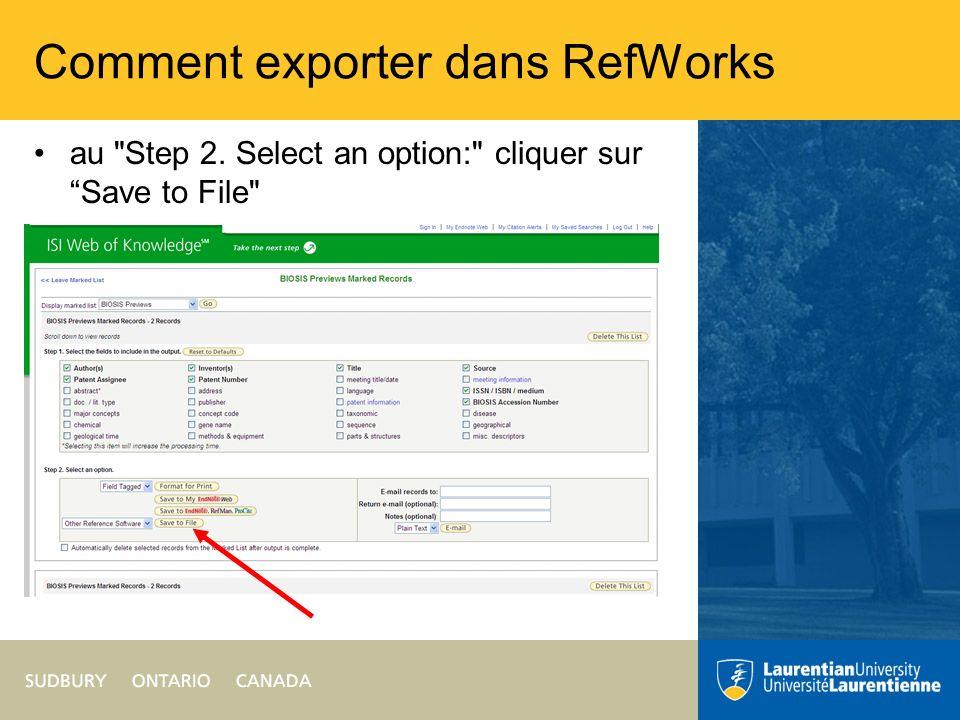 Comment exporter dans RefWorks au Step 2. Select an option: cliquer sur Save to File