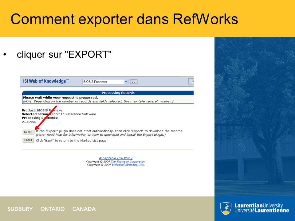 Comment exporter dans RefWorks cliquer sur EXPORT