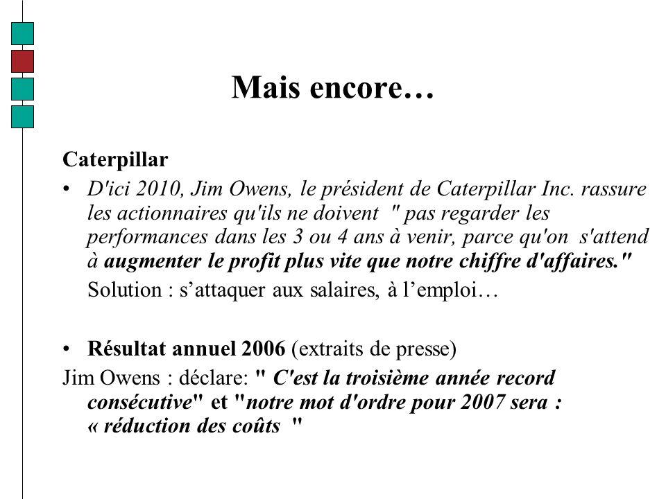 Mais encore… Caterpillar D ici 2010, Jim Owens, le président de Caterpillar Inc.