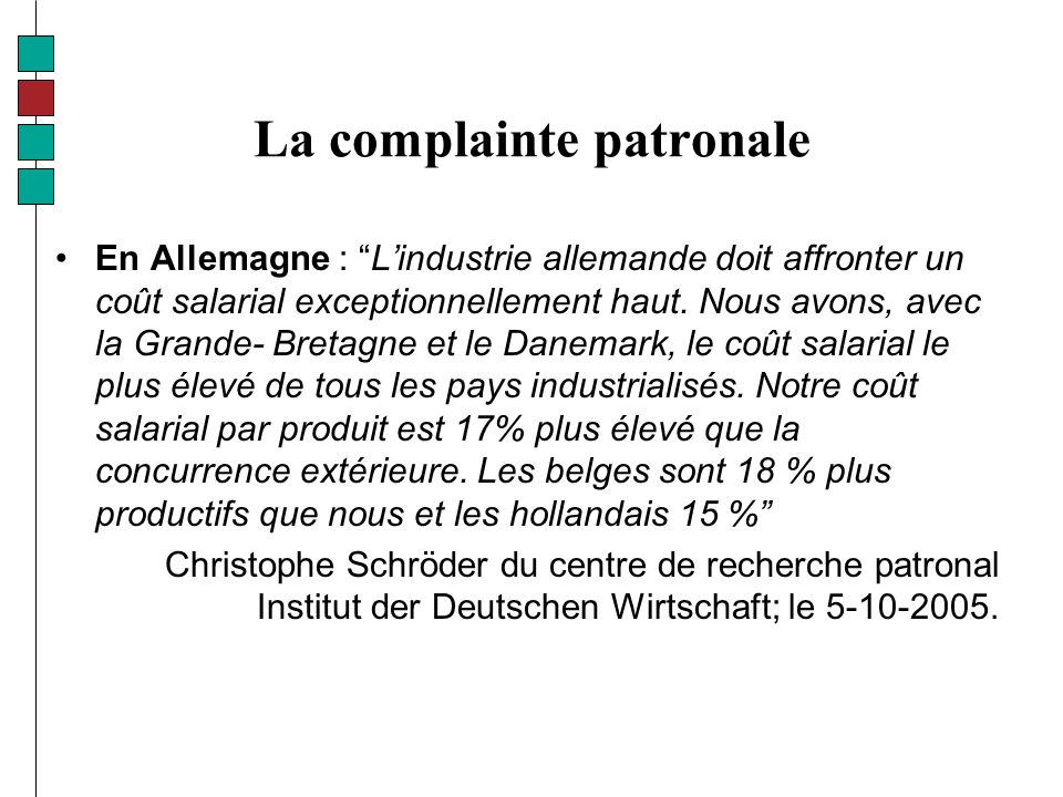La complainte patronale En Allemagne : Lindustrie allemande doit affronter un coût salarial exceptionnellement haut.