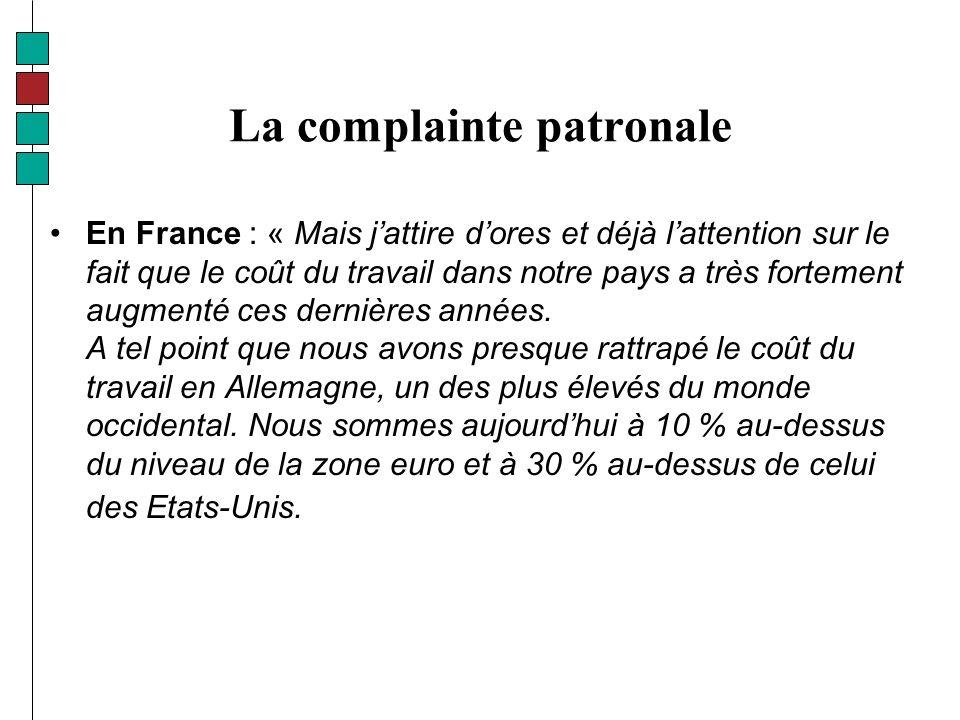 La complainte patronale En France : « Mais jattire dores et déjà lattention sur le fait que le coût du travail dans notre pays a très fortement augmenté ces dernières années.