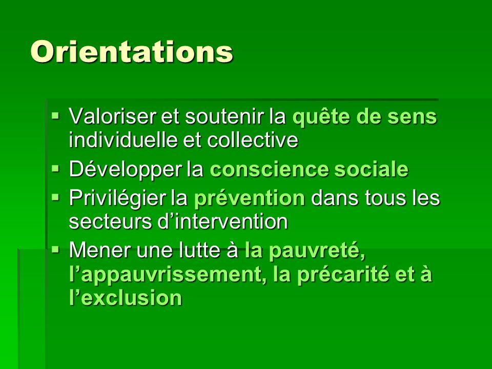 Orientations Valoriser et soutenir la quête de sens individuelle et collective Valoriser et soutenir la quête de sens individuelle et collective Dével
