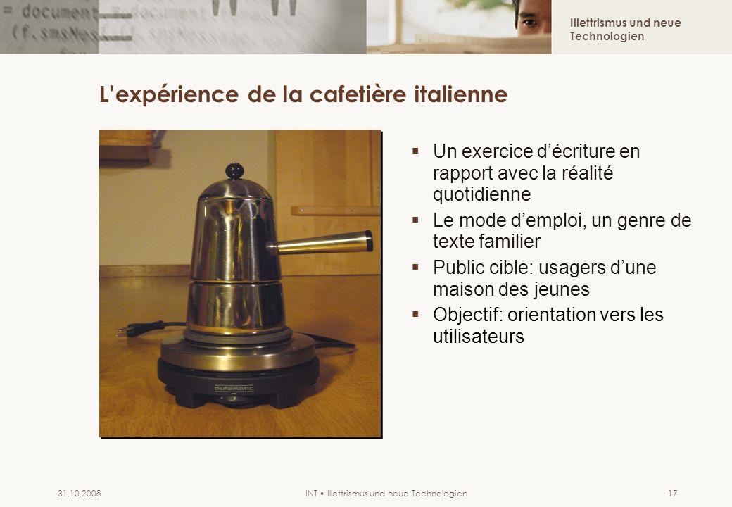 Illettrismus und neue Technologien INT Illettrismus und neue Technologien31.10.200817 Lexpérience de la cafetière italienne Un exercice décriture en r