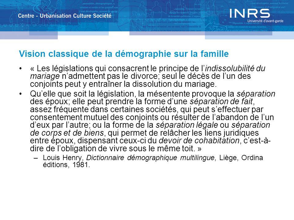 Vision classique de la démographie sur la famille « Les législations qui consacrent le principe de lindissolubilité du mariage nadmettent pas le divor