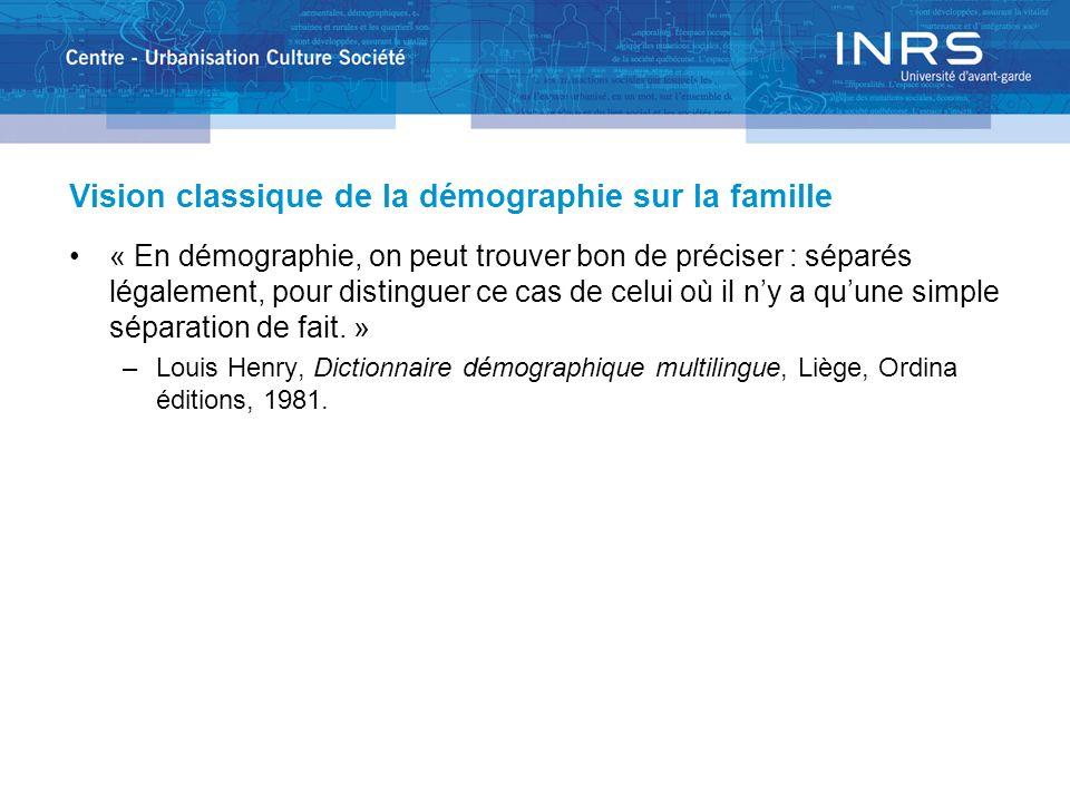 Vision classique de la démographie sur la famille « En démographie, on peut trouver bon de préciser : séparés légalement, pour distinguer ce cas de ce