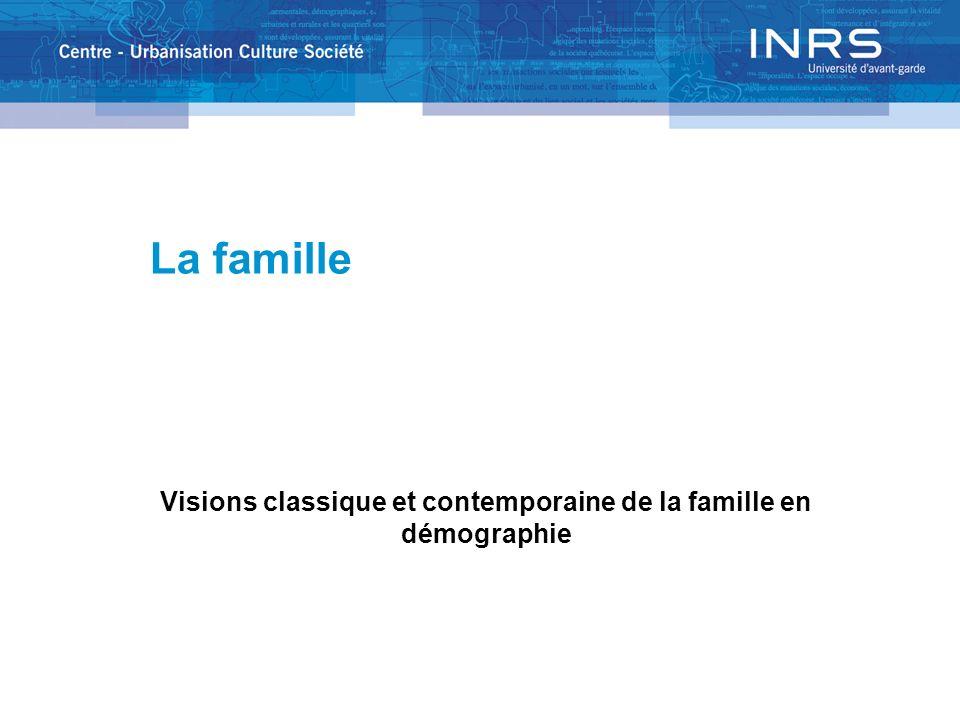 La famille Visions classique et contemporaine de la famille en démographie