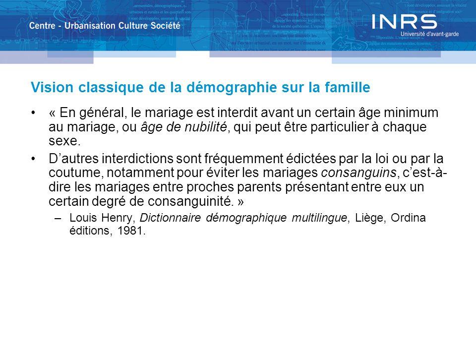 Vision classique de la démographie sur la famille « En général, le mariage est interdit avant un certain âge minimum au mariage, ou âge de nubilité, q