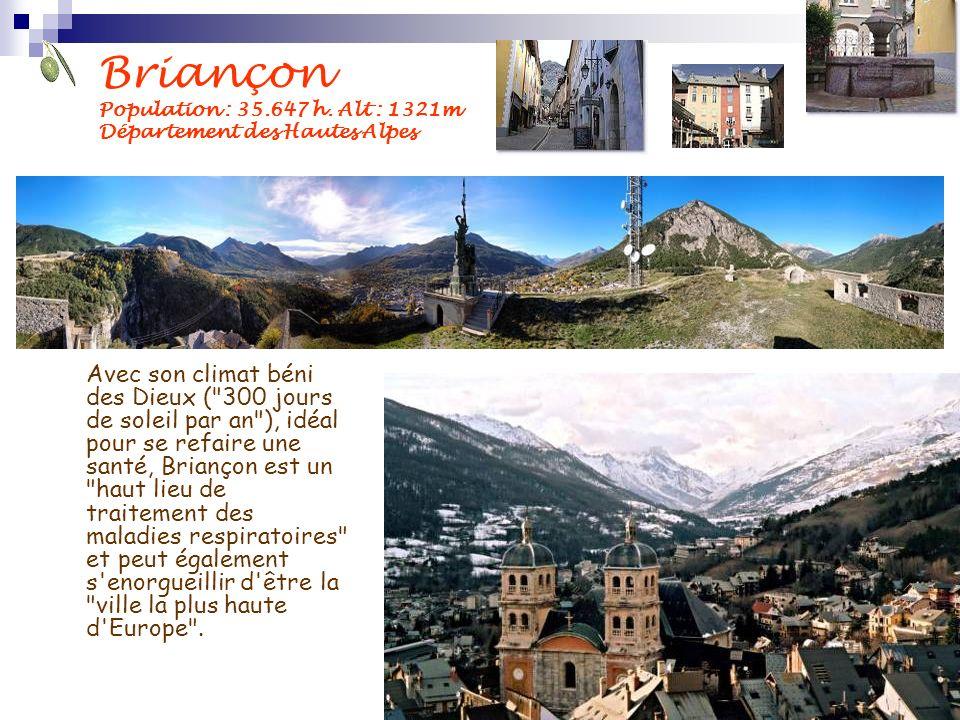 Briançon Population : 35.647 h. Alt : 1321m Département des Hautes Alpes Avec son climat béni des Dieux (