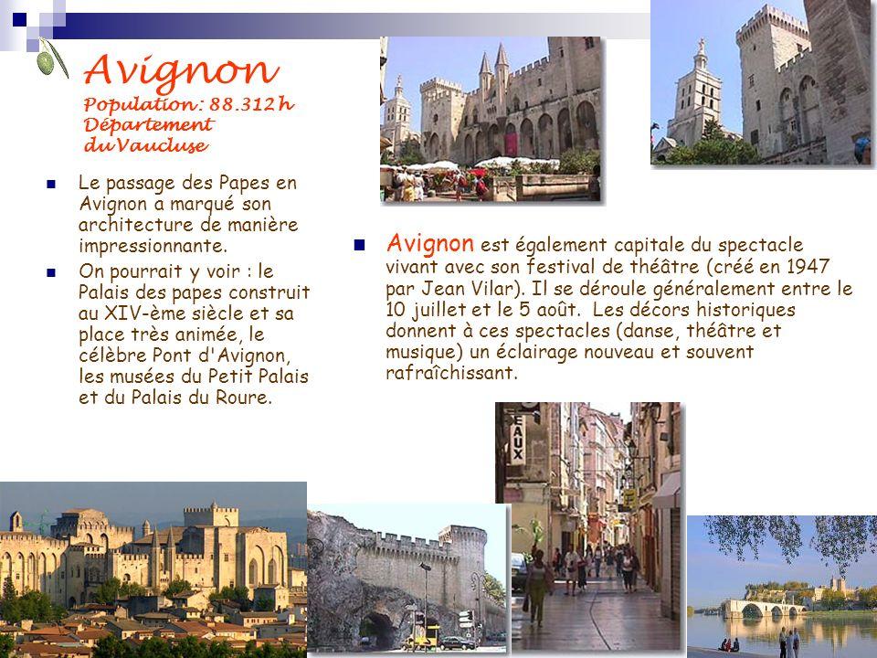 Avignon Population : 88.312 h Département du Vaucluse Le passage des Papes en Avignon a marqué son architecture de manière impressionnante. On pourrai