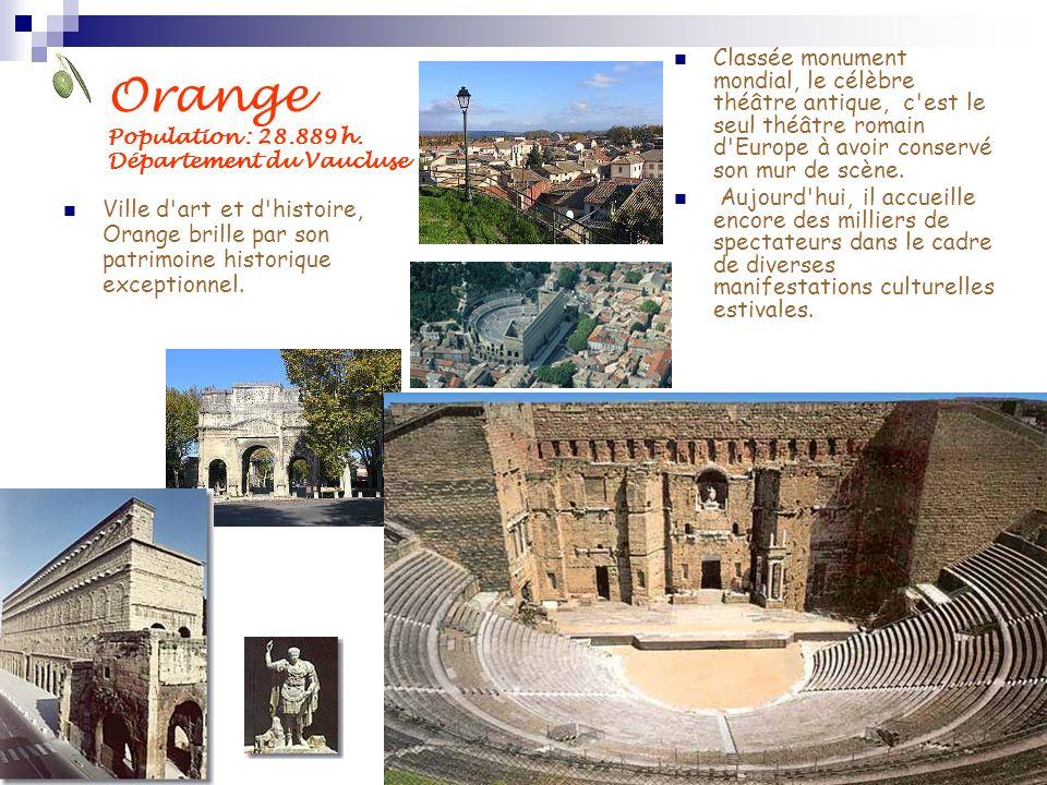 Orange Population : 28.889 h. Département du Vaucluse Ville d'art et d'histoire, Orange brille par son patrimoine historique exceptionnel. Classée mon