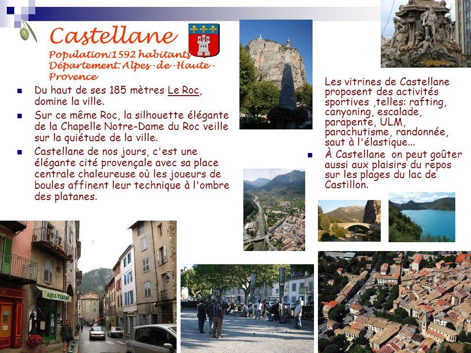 Castellane Population:1592 habitants Département: Alpes -de -Haute - Provence Du haut de ses 185 mètres Le Roc, domine la ville. Sur ce même Roc, la s