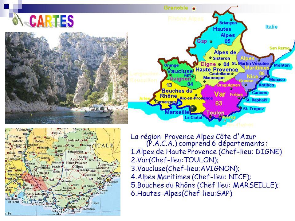 La région Provence Alpes Côte d'Azur (P.A.C.A.) comprend 6 départements : 1.Alpes de Haute Provence (Chef-lieu: DIGNE) 2.Var(Chef-lieu:TOULON); 3.Vauc