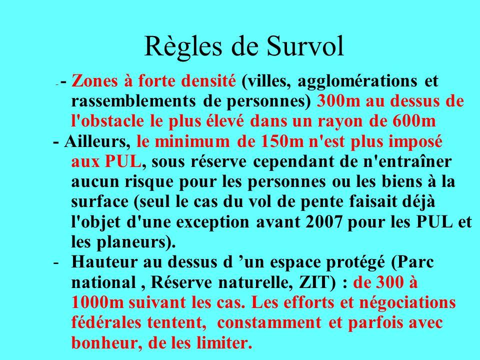 Règles de Survol - - Zones à forte densité (villes, agglomérations et rassemblements de personnes) 300m au dessus de l'obstacle le plus élevé dans un