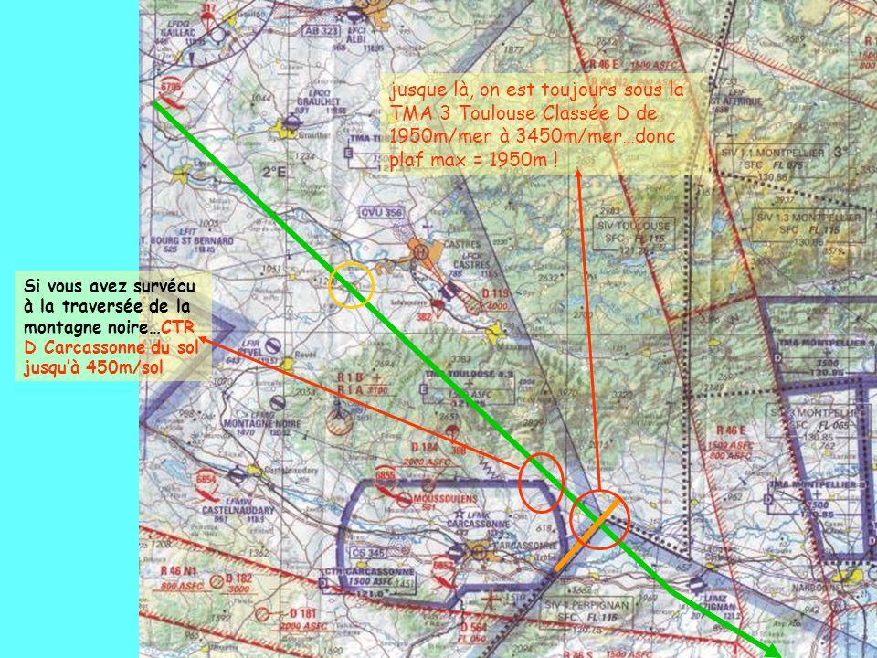jusque là, on est toujours sous la TMA 3 Toulouse Classée D de 1950m/mer à 3450m/mer…donc plaf max = 1950m ! Si vous avez survécu à la traversée de la