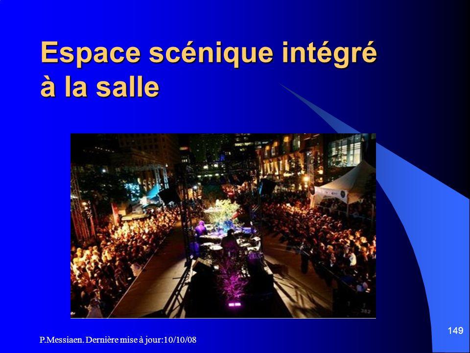 P.Messiaen. Dernière mise à jour:10/10/08 149 Espace scénique intégré à la salle