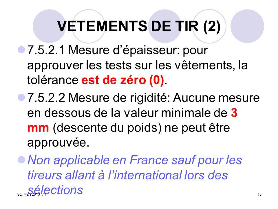 VETEMENTS DE TIR (2) 7.5.2.1 Mesure dépaisseur: pour approuver les tests sur les vêtements, la tolérance est de zéro (0). 7.5.2.2 Mesure de rigidité: