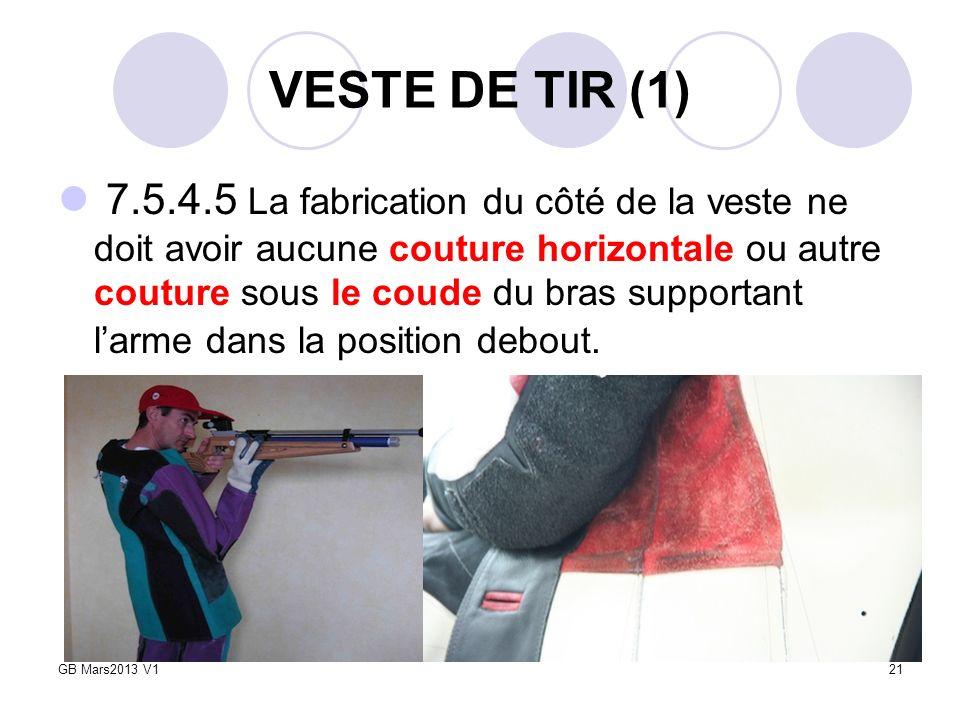VESTE DE TIR (1) 7.5.4.5 La fabrication du côté de la veste ne doit avoir aucune couture horizontale ou autre couture sous le coude du bras supportant