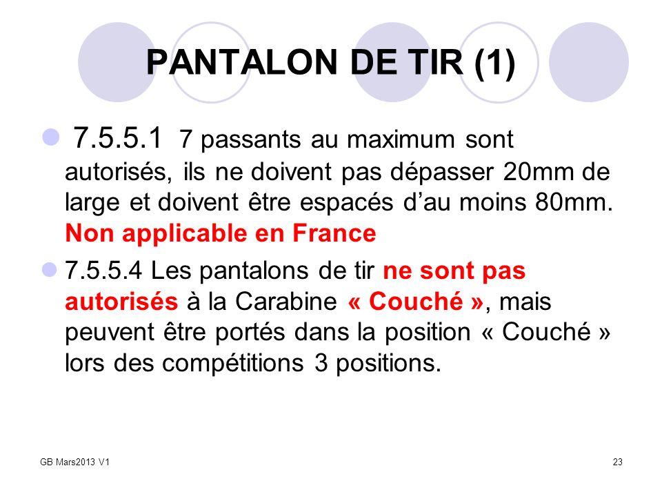 PANTALON DE TIR (1) 7.5.5.1 7 passants au maximum sont autorisés, ils ne doivent pas dépasser 20mm de large et doivent être espacés dau moins 80mm. No