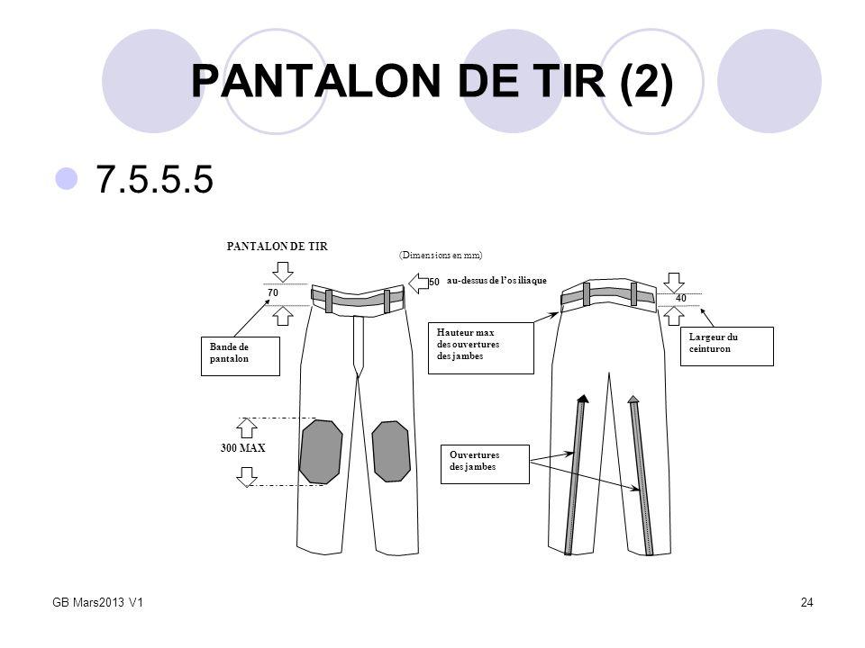 PANTALON DE TIR (2) 7.5.5.5 24 300 MAX Ouvertures des jambes Hauteur max des ouvertures des jambes 70 40 Largeur du ceinturon Bande de pantalon 50 au-