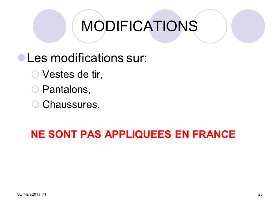 MODIFICATIONS Les modifications sur: Vestes de tir, Pantalons, Chaussures.