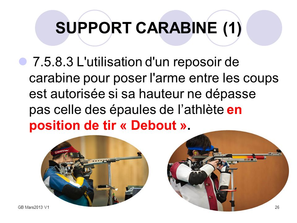 SUPPORT CARABINE (1) 7.5.8.3 L'utilisation d'un reposoir de carabine pour poser l'arme entre les coups est autorisée si sa hauteur ne dépasse pas cell