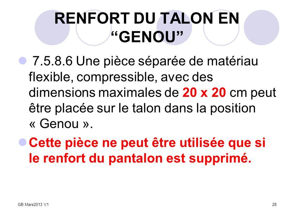 RENFORT DU TALON EN GENOU 7.5.8.6 Une pièce séparée de matériau flexible, compressible, avec des dimensions maximales de 20 x 20 cm peut être placée s