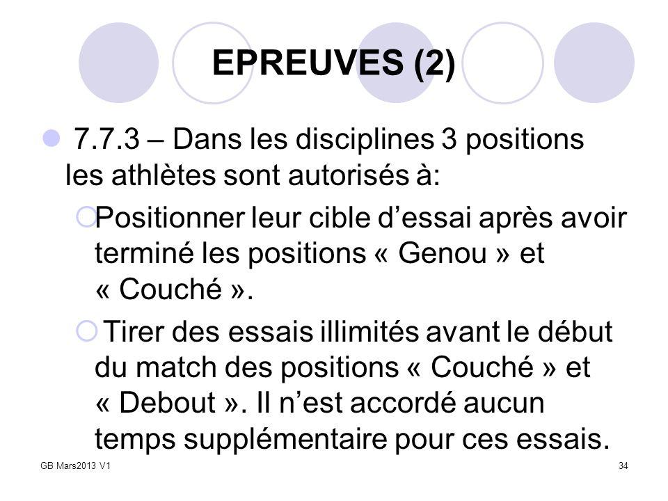 EPREUVES (2) 7.7.3 – Dans les disciplines 3 positions les athlètes sont autorisés à: Positionner leur cible dessai après avoir terminé les positions «