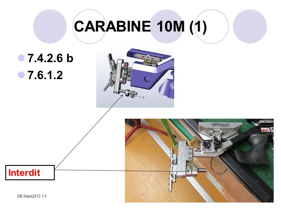 8 CARABINE 10M (1) 7.4.2.6 b 7.6.1.2 Interdit GB Mars2013 V1
