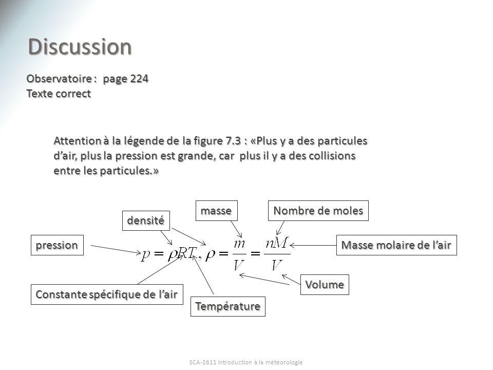 Discussion SCA-2611 Introduction à la météorologie Observatoire : page 224 Texte correct Attention à la légende de la figure 7.3 : «Plus y a des parti
