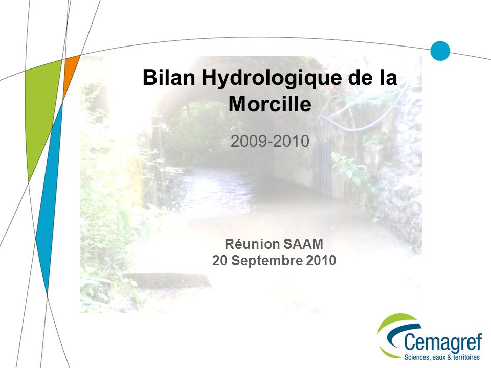 Bilan Hydrologique de la Morcille 2009-2010 Réunion SAAM 20 Septembre 2010