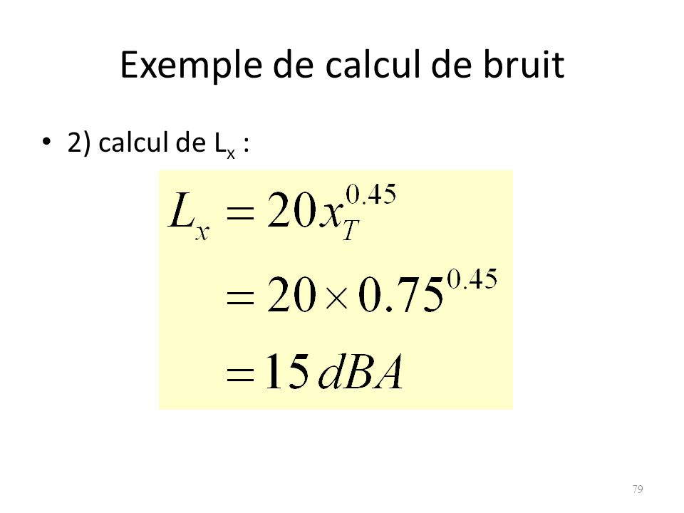 Exemple de calcul de bruit 2) calcul de L x : 79