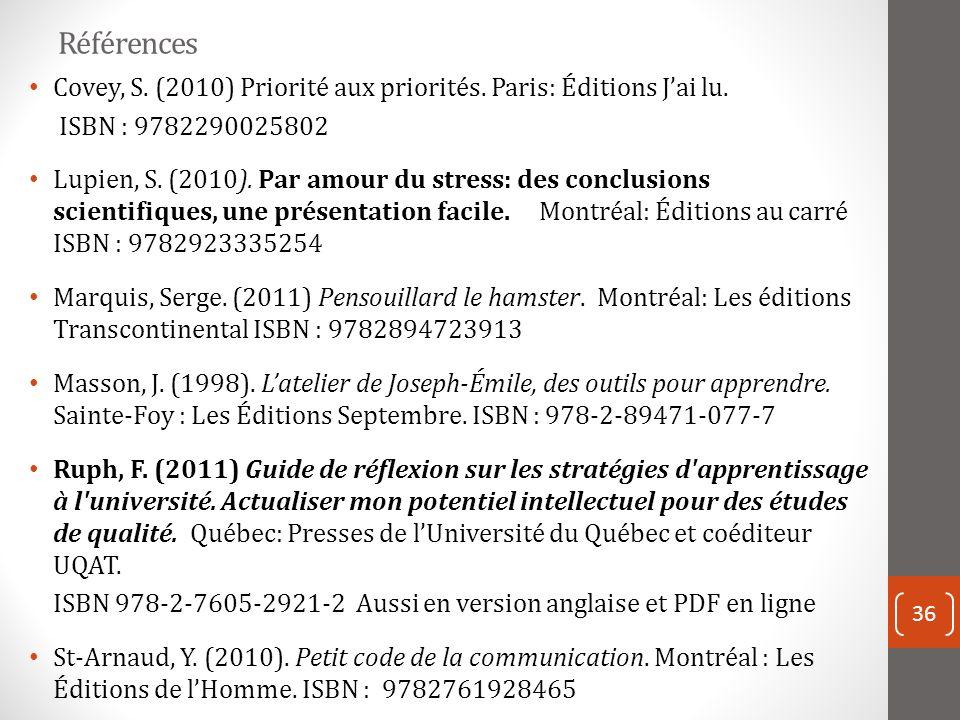 Références Covey, S.(2010) Priorité aux priorités.