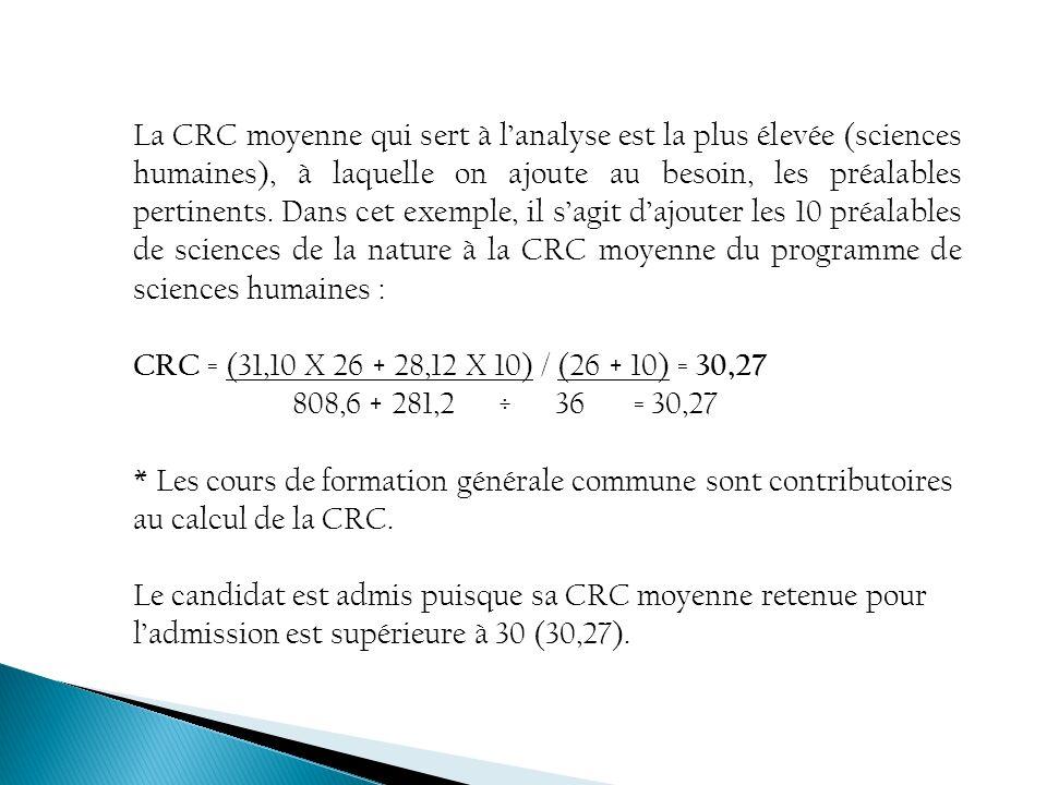 La CRC moyenne qui sert à lanalyse est la plus élevée (sciences humaines), à laquelle on ajoute au besoin, les préalables pertinents. Dans cet exemple
