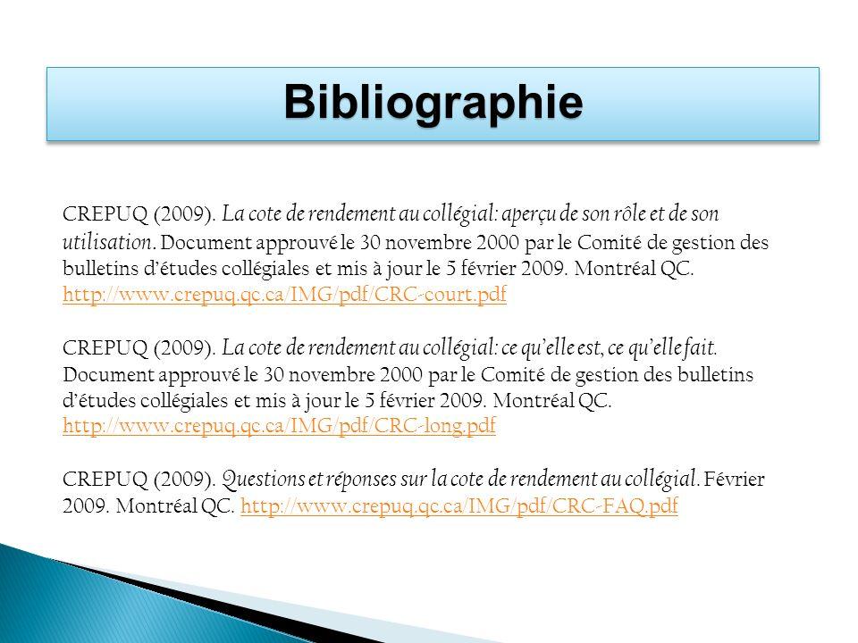 BibliographieBibliographie CREPUQ (2009). La cote de rendement au collégial: aperçu de son rôle et de son utilisation. Document approuvé le 30 novembr