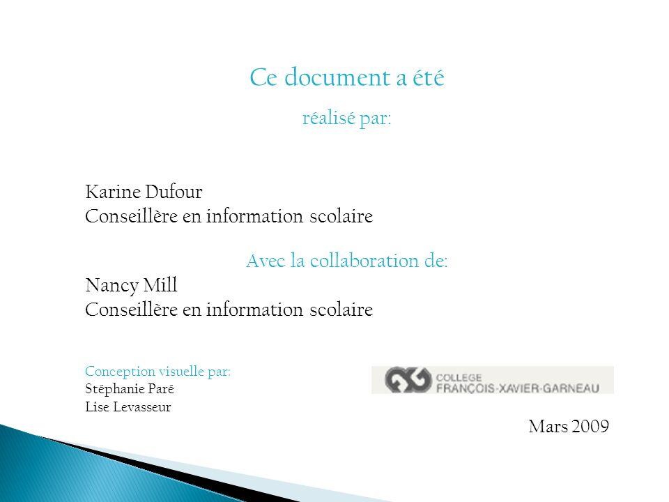 Ce document a été réalisé par: Karine Dufour Conseillère en information scolaire Avec la collaboration de: Nancy Mill Conseillère en information scola