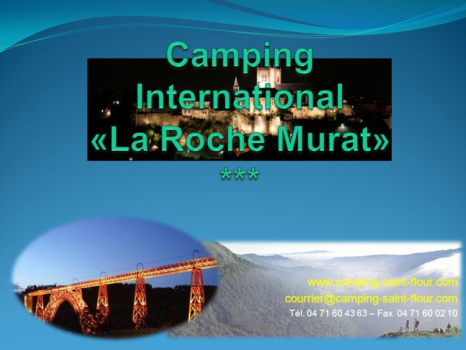www.camping-saint-flour.com courrier@camping-saint-flour.com Tél. 04 71 60 43 63 – Fax 04 71 60 02 10