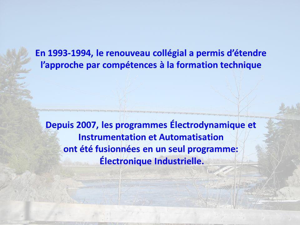En 1993-1994, le renouveau collégial a permis détendre lapproche par compétences à la formation technique Depuis 2007, les programmes Électrodynamique