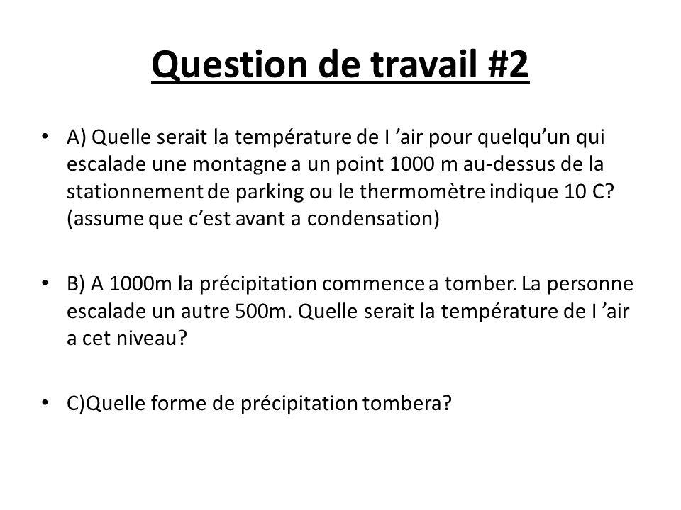 Question de travail #2 A) Quelle serait la température de I air pour quelquun qui escalade une montagne a un point 1000 m au-dessus de la stationnemen