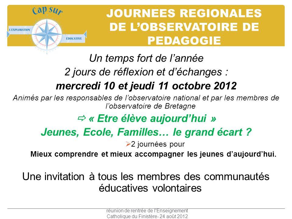 JOURNEES REGIONALES DE LOBSERVATOIRE DE PEDAGOGIE Un temps fort de lannée 2 jours de réflexion et déchanges : mercredi 10 et jeudi 11 octobre 2012 Ani