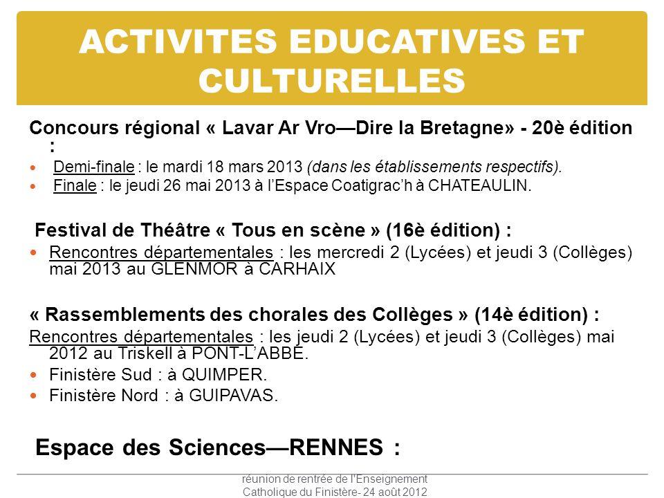 ACTIVITES EDUCATIVES ET CULTURELLES Concours régional « Lavar Ar VroDire la Bretagne» - 20è édition : Demi-finale : le mardi 18 mars 2013 (dans les ét