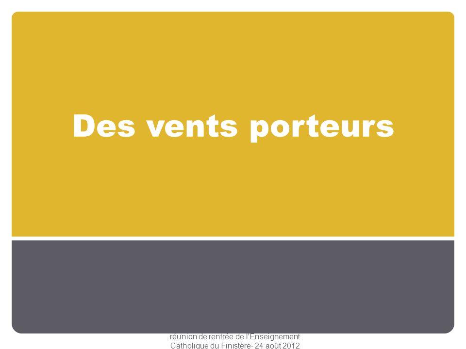 Des vents porteurs réunion de rentrée de l'Enseignement Catholique du Finistère- 24 août 2012