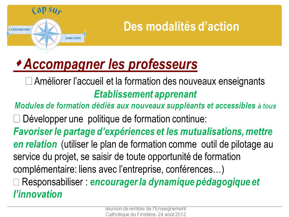Des modalités daction Accompagner les professeurs Améliorer laccueil et la formation des nouveaux enseignants Etablissement apprenant Modules de forma