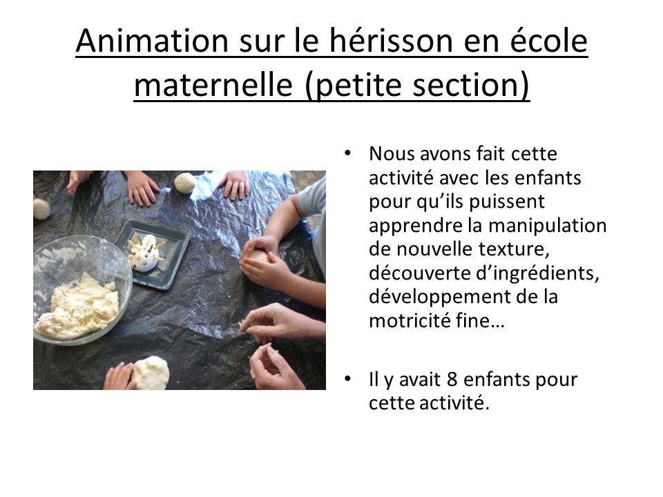 Animation sur le hérisson en école maternelle (petite section) Nous avons fait cette activité avec les enfants pour quils puissent apprendre la manipu