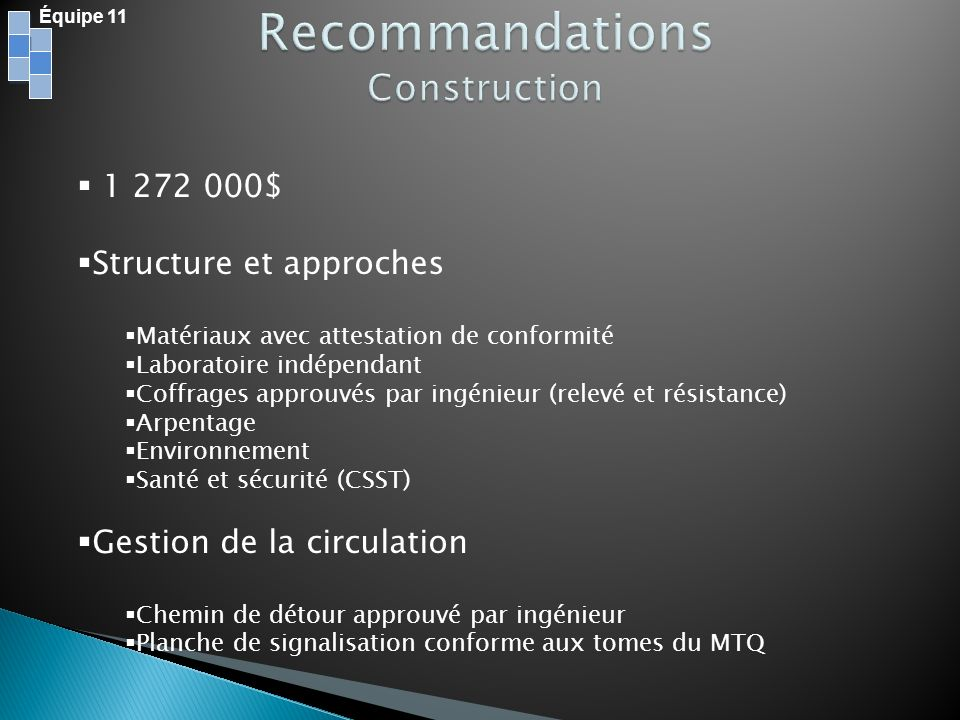 1 272 000$ Structure et approches Matériaux avec attestation de conformité Laboratoire indépendant Coffrages approuvés par ingénieur (relevé et résist